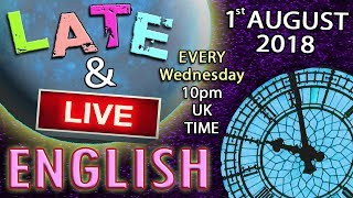 English Language - Listen - Learn - Laugh - Late and Live - 1st August 2018 - social media