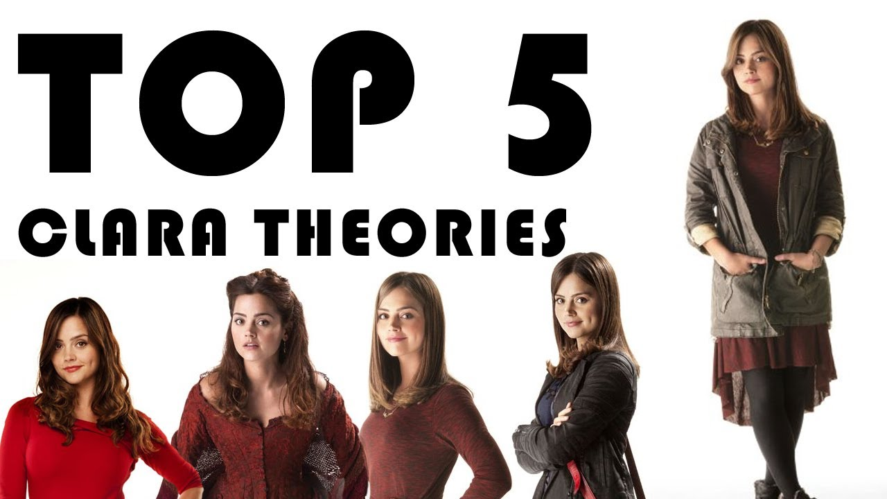 DOCTOR WHO: TOP 5 CLARA THEORIES