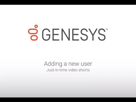 Genesys University: Adding a New User in Interaction Administrator