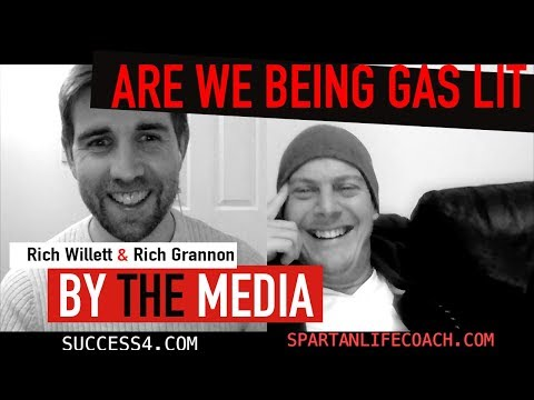 RICHARD GRANNON - ARE WE BEING GAS LIT BY THE MEDIA?!