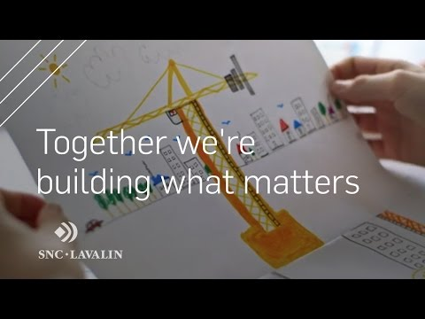 We are SNC-Lavalin and together we're building what matters