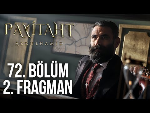 Payitaht Abdülhamid 72. Bölüm 2. Tanıtım!