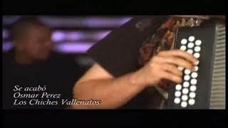 Se Acabó - Osmar Pérez y Los Chiches Vallenatos [ Vivo ]