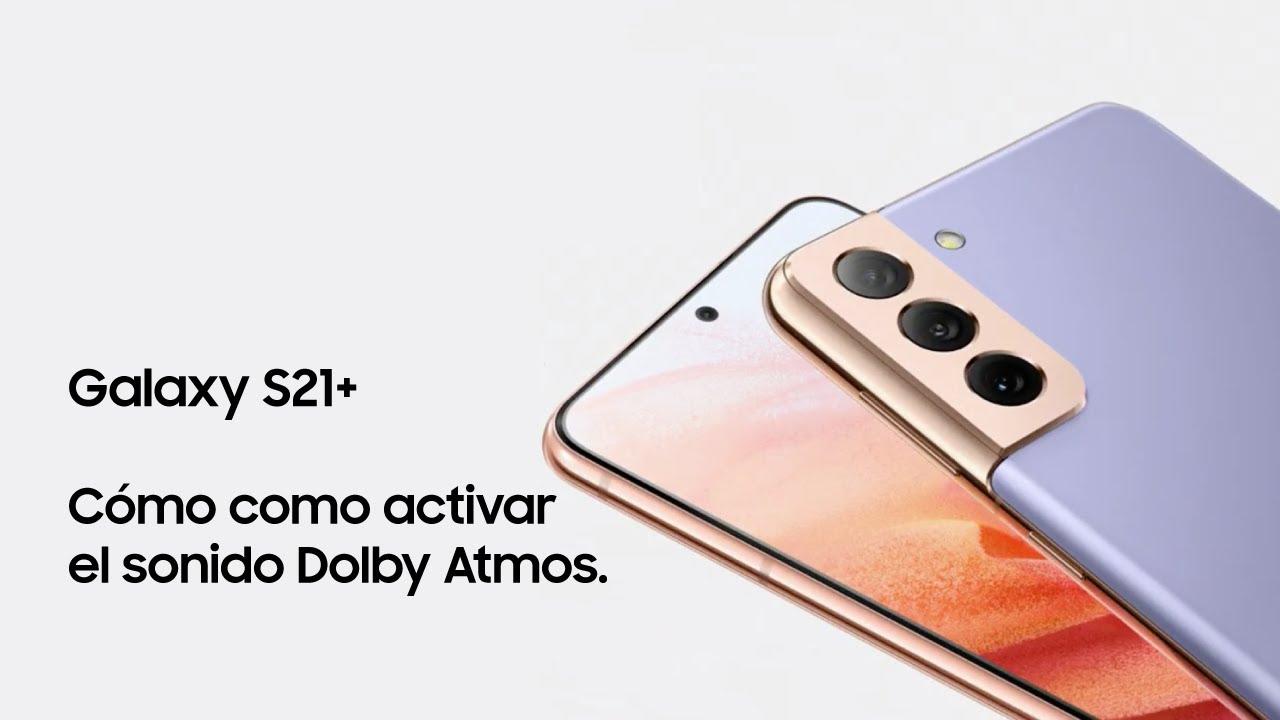 Samsung   Producto   Galaxy S21+   ¿Cómo como activar el sonido Dolby Atmos?