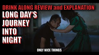 Explanation And Analysis Of Long Day's Journey Into Night - Drink Along Review
