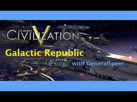 Civilization V Galactic Republic Epsiode 1: A Long Time Ago!