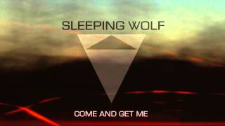 Sleeping Wolf - Come and Get Me