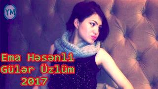 Ema Hesenli - Güler üzlüm 2017
