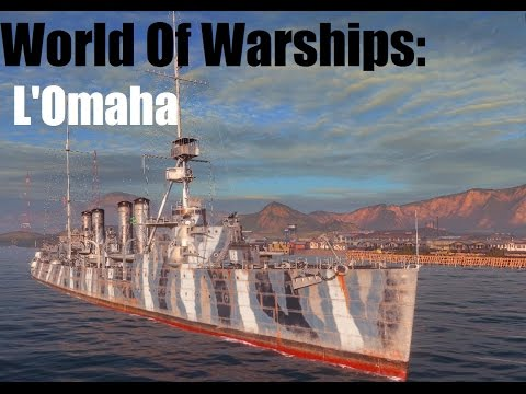 World Of Warships: L'Omaha - (Croiseur )