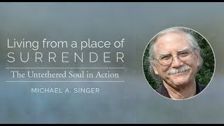 Living from a Place of Surrender by Michael A. Singer Review