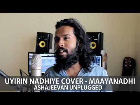 Uyirin Nadhiye Cover | Mayaanadhi | Aashiq Abu | Tovino Thomas | Rex Vijayan | AshaJeevan Unplugged