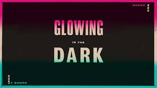 Play Glowing in the Dark (Dance System Rework)