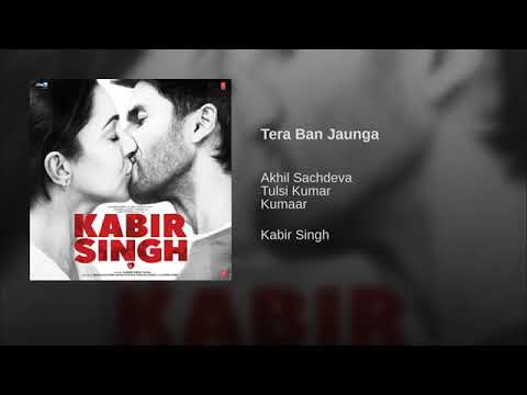 "tera-ban-jaunga(from""kabir-singh"")by-akhil-sachdeva-|-tulsi-kumar-|-kumaar"