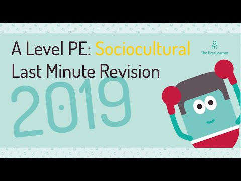 A-level PE Sociocultural Studies LAST MINUTE REVISION 2019