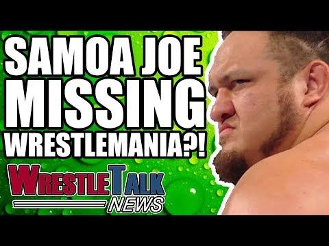 MAJOR WWE Elimination Chamber Update! Samoa Joe MISSING WrestleMania?! | WrestleTalk News Feb. 2018
