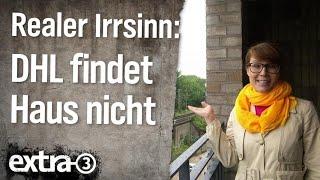 Realer Irrsinn: Wenn der DHL-Mann gar nicht klingelt | extra 3 | NDR