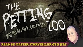 """The Petting Zoo"" by Peter de Niverville — Horror storytime with Otis Jiry"