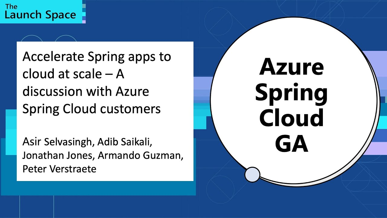 Accelerate Spring apps to cloud at scale – A discussion with Azure Spring Cloud customers