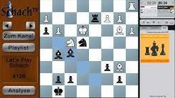 Let's Play Schach #126 - Zeit ist relativ
