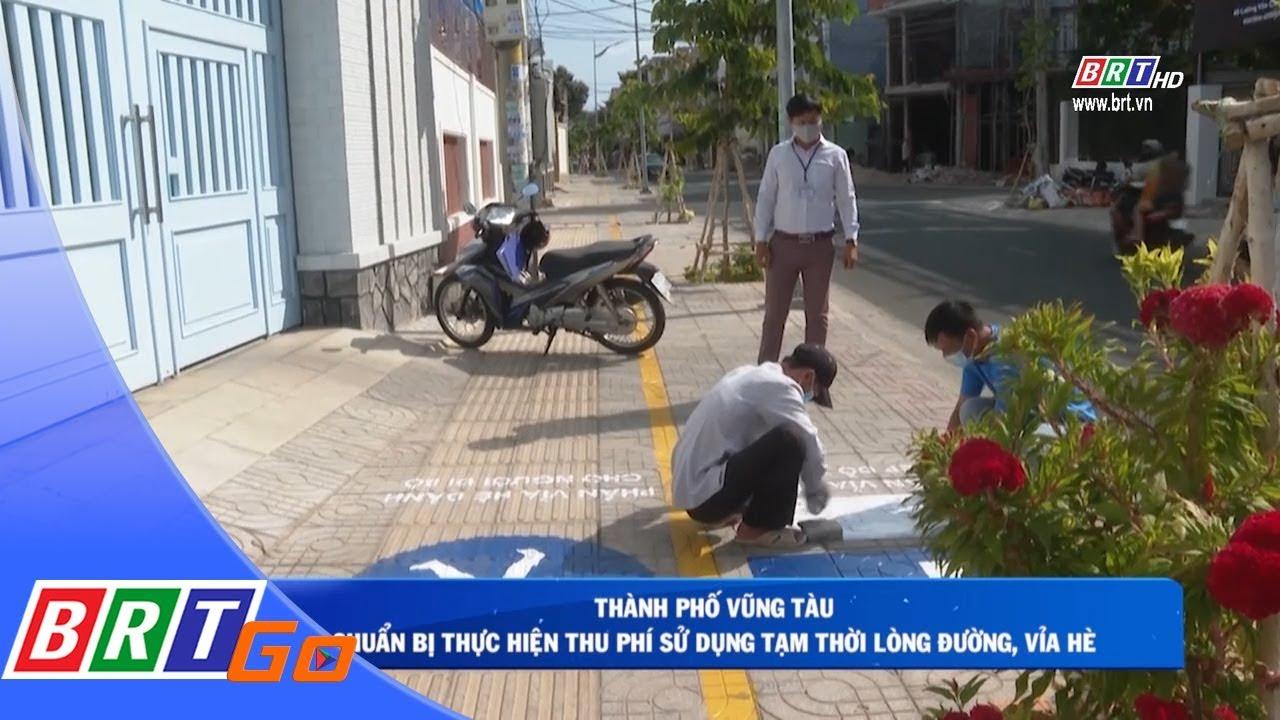 TP.Vũng Tàu chuẩn bị thực hiện thu phí sử dụng tạm thời lòng đường, vỉa hè | BRTgo