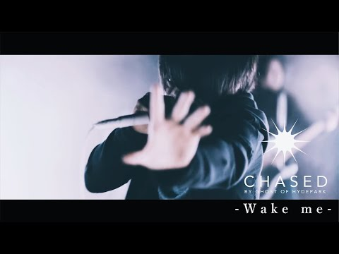 Chased by Ghost of HYDEPARK - Wake me