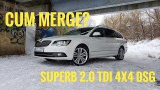 Cum merge? Skoda Superb Combi B6 2.0 TDI 4x4 DSG // AutoBlogMD
