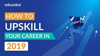 How To UpSkill Your Career in 2019   Career Guidance and Counselling for 2019   @edureka!