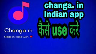 How to use changa. in Made in India with ❤ screenshot 2