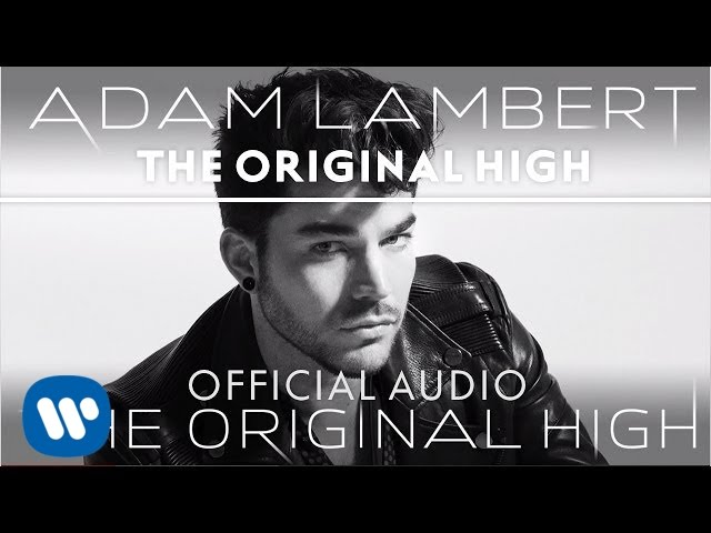 fa92112ec2a3 Adam Lambert - The Original High  Official Audio  - YouTube