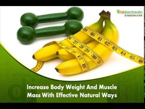 Increase Body Weight And Muscle Mass With Effective ...