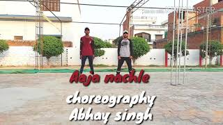 Aaja nachle dance choreography by abhay Singh