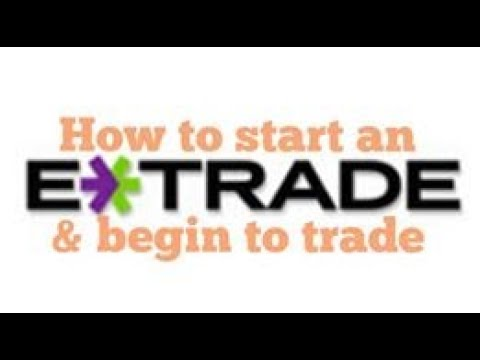 How to start an account with Etrade and begin to trade (5 mins)