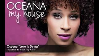 Oceana - Love Is Dying