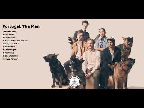 Top 10 Best Portugal. The Man Songs - Best Songs of Portugal. The Man