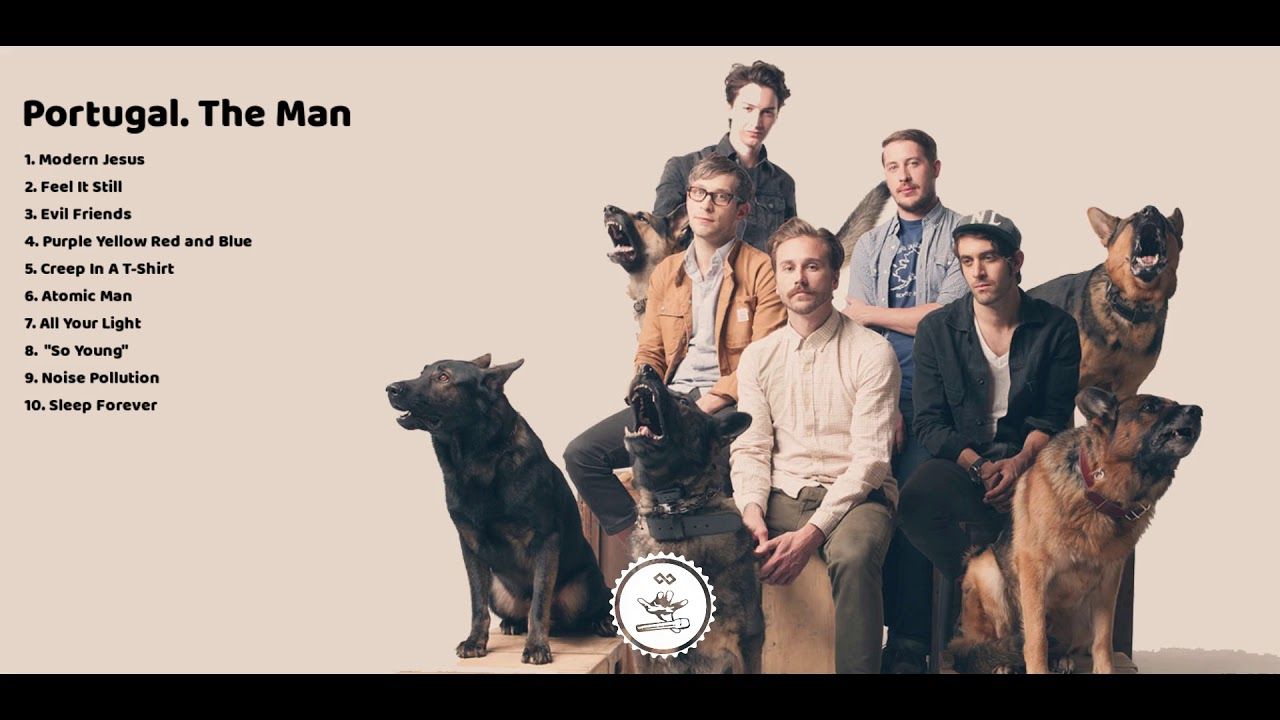 Top 10 Best Portugal The Man Songs Best Songs Of Portugal The Man