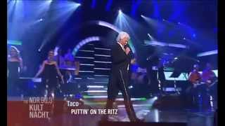 Taco - Puttin on a Ritz & Singin