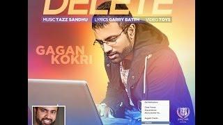 Gagan Kokri | Delete | Latest Punjabi Song 2014 | Panj-aab Records