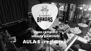 curso Academia de Bandas - aula 8 - registros - módulo Ramones