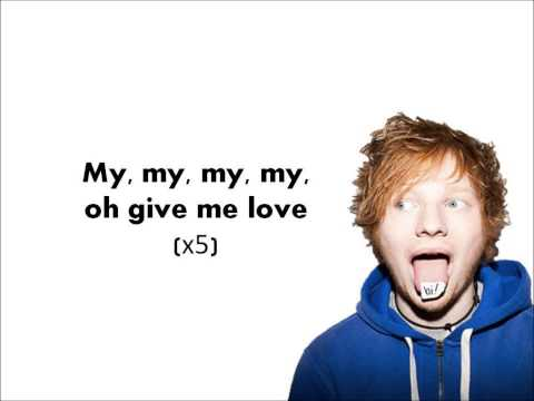 Ed Sheeran- Give Me Love (Lyrics)