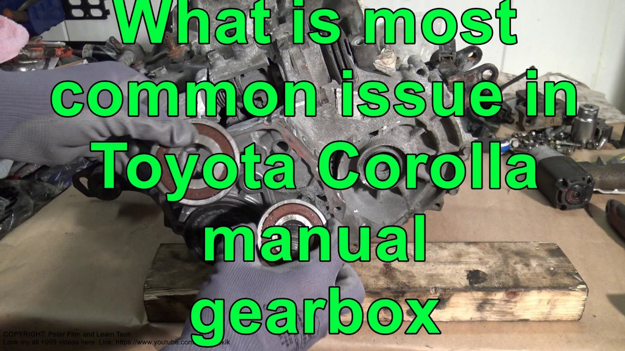 What Is The Most Common Issue In Toyota Corolla Manual Gearbox Years 2007 To 2017