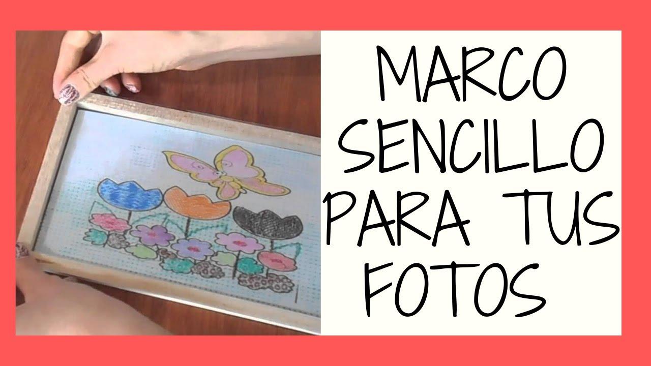 MARCO SENCILLO, RÁPIDO Y ECONÓMICO PARA CUADROS O FOTOS ...