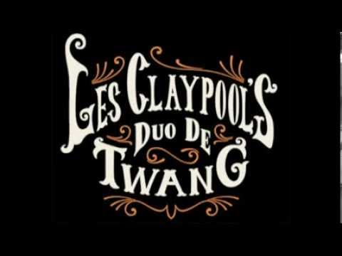 Les Claypool's - Duo De Twang - Four Foot Shack (Full Album)
