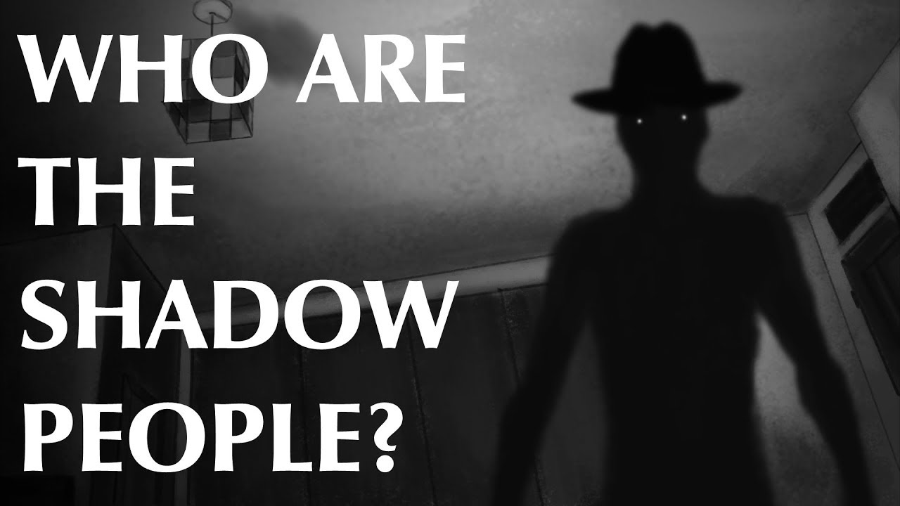 Who Are The Shadow People