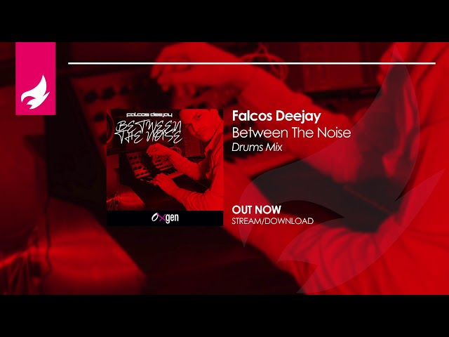 Falcos Deejay - Between The Noise (Drums Mix)