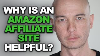 Why is an Amazon Affiliate Site Helpful?