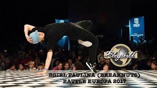 BGIRL PAULINA | BREAKNUTS | BATTLE EUROPA 2017