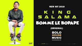 King Salama - Bomme Le Bopape New Hit 2019