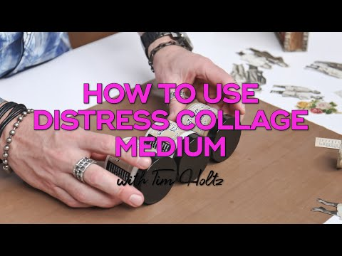 Tim Holtz Shares How to Use Distress Collage Medium to Create Stunning Mixed Media Projects