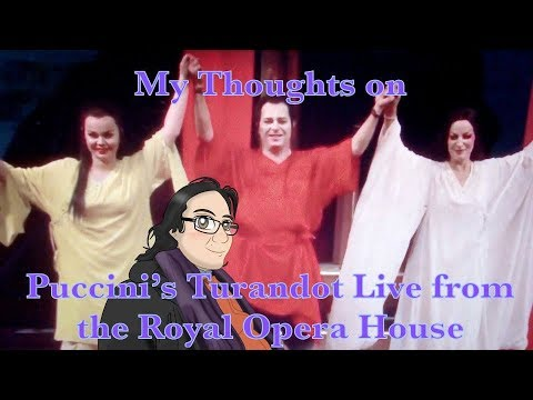 My Thoughts on Puccini's Turandot Live from the Royal Opera House