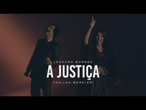 Leandro Borges e Vanilda Borderi - A Justiça (Clipe Oficial)